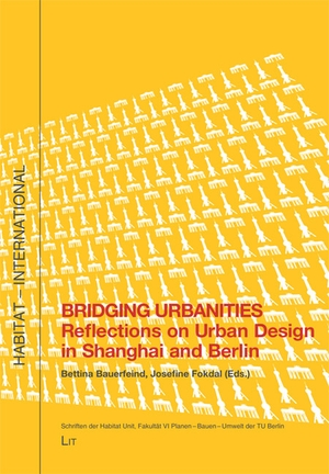 Bridging UrbanitiesReflections on Urban Design in Shanghai and Berlin