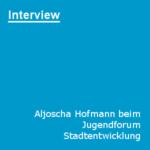 Aljoscha Hofmann beim Jugendforum Stadtentwicklung