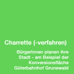 KernCHARRETTE - Planungswerkstatt zur Entwicklung des Güterbahnhof Grunewald